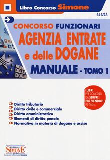 Concorsi funzionari Agenzia delle Entrate e delle Dogane. Manuale. Vol. 1.pdf