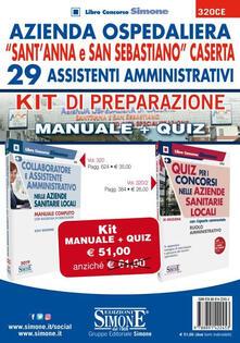 Voluntariadobaleares2014.es Azienda Ospedaliera Sant'Anna e San Sebastiano di Caserta. 29 assistenti amministrativi - Categoria C. Kit di preparazione Manuale e Quiz Image