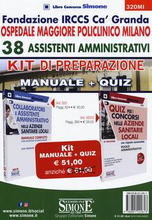 Filippodegasperi.it Fondazione IRCCS Ca' Granda. Ospedale Maggiore Policlinico Milano. 38 assistenti amministrativi. Kit di preparazione. Manuale + Quiz Image