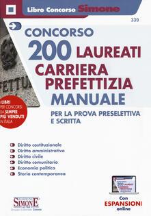 Concorso 200 laureati carriera prefettizia. Manuale per la prova preselettiva e scritta. Con aggiornamento online.pdf