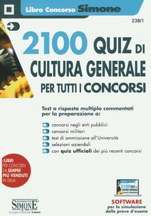 Librisulladiversita.it 2100 quiz di cultura generale per tutti i concorsi. Con software di simulazione Image