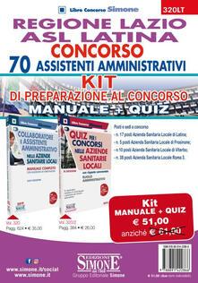 Regione Lazio ASL Latina. Concorso 70 assistenti amministrativi. Kit di preparazione. Manuale + Quiz.pdf