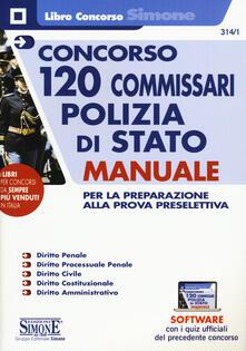 Concorso 120 commissari polizia di stato. Manuale per la preparazione alla prova preselettiva. Con software di simulazione.pdf
