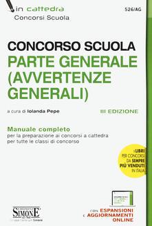 Concorso scuola. Parte generale (avvertenze generali). Manuale completo. Con espansione online.pdf