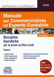 Librisulladiversita.it Manuale per commercialista ed esperto contabile. Vol. 1: Discipline giuridiche per le prove scritte e orali. Image