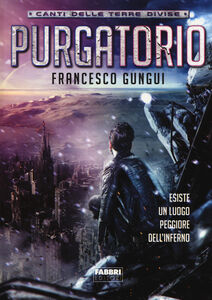 Libro Purgatorio. Canti delle terre divise Francesco Gungui