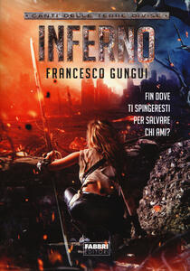 Inferno. Canti delle terre divise - Francesco Gungui - copertina