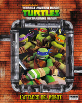 L' attacco del robot. Turtles Tartarughe Ninja