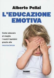 L educazione emotiva. Come educare al meglio i nostri bambini grazie alle neuroscienze.pdf