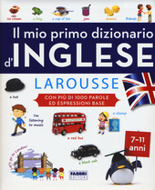 Il mio primo dizionario d'inglese Larousse