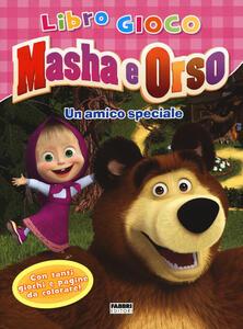 Un amico speciale. Masha e Orso. Libro gioco