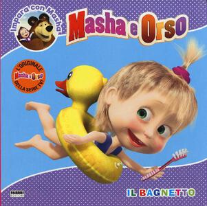 Il bagnetto. Masha e Orso. Impara con Masha