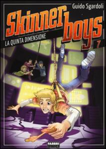 La quinta dimensione. Skinner boys. Vol. 7