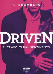 Travolti dal desiderio. Driven. Vol. 2