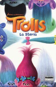 Libro Trolls. La storia Tracey West