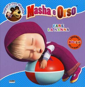 Fare la nanna. Masha e Orso. Impara con Masha