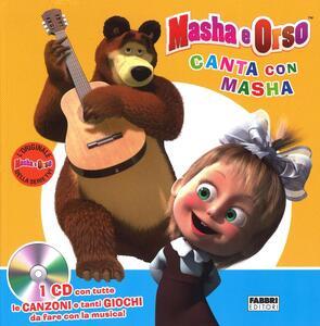 Canta con Masha. Masha e Orso. Con CD Audio