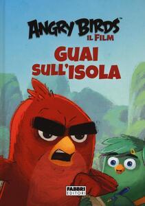 Guai sull'isola. Angry Birds il film