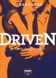 Vinti dall'amore. Driven. Vol. 3