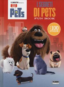 Milanospringparade.it I segreti di Pets. Fun book. Pets. Vita da animali. Con adesivi Image