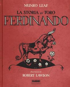 La storia del toro Ferdinando. Ediz. illustrata