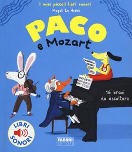 Paco e Mozart. Ediz. a colori