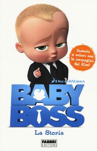 Libro Baby Boss. La storia
