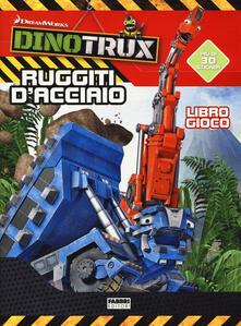 Ruggiti dacciaio! Dinotroux. Libro gioco. Con adesivi. Ediz. a colori.pdf