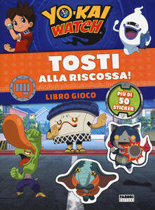 Tegliowinterrun.it Tosti alla riscossa! Yo-kai Watch. Libro gioco. Con adesivi. Ediz. a colori Image