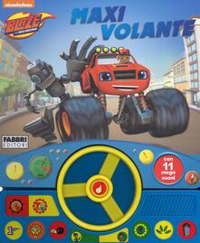 Maxi volante. Blaze e le mega macchine. Libro sonoro. Ediz. a colori.pdf
