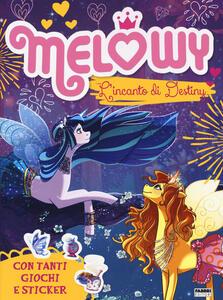 L' incanto di Destiny. Melowy. Il libro gioco. Ediz. a colori. Con adesivi