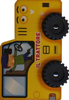 Antondemarirreguera.es Il trattore. I libri con le ruote. Ediz. a colori Image