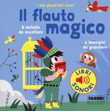 Daddyswing.es Il flauto magico. I miei piccoli libri sonori. Ediz. a colori Image