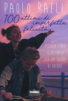 Warholgenova.it 100 attimi di imperfetta felicità. Piccolo libro illustrato per chi sogna di volare. Ediz. illustrata Image