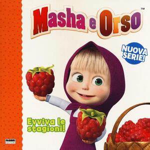 Evviva le stagioni! Masha e Orso. Ediz. a colori