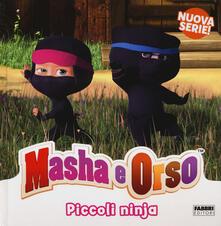 Listadelpopolo.it Piccoli ninja. Masha & Orso. Ediz. a colori Image
