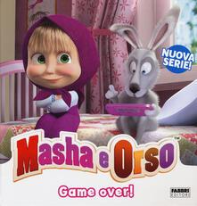 Criticalwinenotav.it Game over! Masha & Orso. Ediz. a colori Image