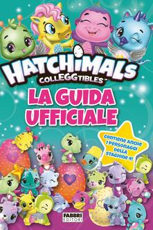 Hatchimals colleggtibles. La guida ufficiale. Ediz. a colori.pdf