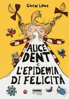 Alice Dent e lepidemia di felicità.pdf