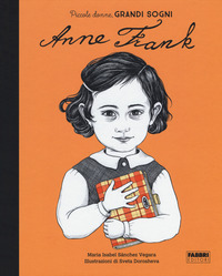 ANNA FRANK. PICCOLE DONNE GRANDI SOGNI