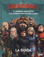 Libro Dragons. Il mondo nascosto e le altre avventure della saga. La guida
