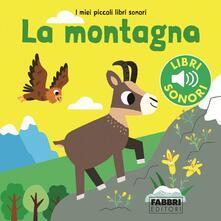 Lpgcsostenible.es La montagna. I miei piccoli libri sonori. Ediz. a colori Image