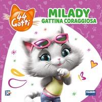 Milady gattina coraggiosa. 44 gatti. Ediz. illustrata - - wuz.it