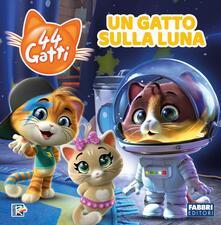 Secchiarapita.it Un gatto sulla luna. 44 gatti. Storybook. Ediz. a colori Image