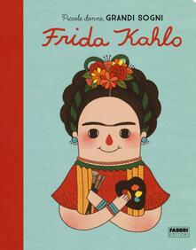 Frida Kahlo. Piccole donne, grandi sogni. Ediz. a colori.pdf