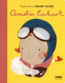 Osteriacasadimare.it Amelia Earhart. Piccole donne, grandi sogni. Ediz. a colori Image