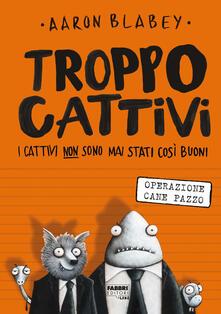 Capturtokyoedition.it Troppo Cattivi. Vol. 1: Operazione Cane Pazzo. Image