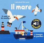 Copertina  Il mare : 6 suoni da ascoltare, 6 immagini da guardare