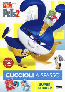 Promoartpalermo.it Pets 2. Cuccioli a spasso. Supersticker. Con adesivi. Ediz. a colori Image