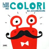 Copertina  Il mio primo libro dei colori da accarezzare